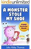 Children's Ebook: A Monster Stole My Shoe (Book One)(A Funny and Beautifully Illustrated Childrens Bedtime Rhyming Picture Book For Ages 2-8) (A Monster Stole My Shoe Series 1)