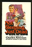Not sleeping, just dead (039525728X) by Alverson, Charles E
