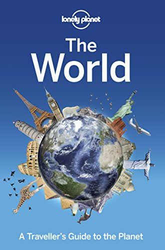 Lonely Planet - The World: A Traveller's Guide to the Planet (Lonely Planet General Reference)