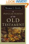 Popular Survey Of The Old Testament, A