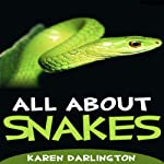 All About Snakes: All About Animals | Karen Darlington