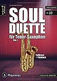 Soul Duette für Tenor-Saxophon - Vol. 1 (inkl. CD): Duette für zwei Tenor- oder Tenor- und Alt-Saxophon!