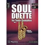 "Soul Duette f�r Tenor-Saxophon - Vol. 1 (inkl. CD): Duette f�r zwei Tenor- oder Tenor- und Alt-Saxophon!von ""Udo Tschira"""