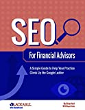 img - for SEO For Financial Advisors: A Simple Guide To Help Your Practice Climb Up The Google Ladder book / textbook / text book