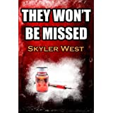 They Won't Be Missedby Skyler West