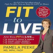 Fit to Live: The 5-Point Plan to be Lean, Strong, and Fearless for Life | [Pamela Peeke]