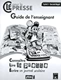 img - for Cle pour la Presse Guide de l'Enseignant Cycle 3 Second Degr  book / textbook / text book
