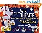 Wir spielen Theater: Zehn Theaterspie...