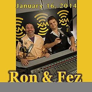 Ron & Fez, Jesse Joyce and Mike Vecchione, January 16, 2014 Radio/TV Program
