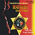 Dead Weight: A Sheriff Bill Gastner Mystery (       UNABRIDGED) by Steven F. Havill Narrated by Rusty Nelson