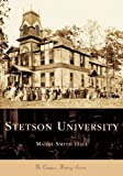 img - for Stetson University (FL) (Campus History) by Smith Hall, Maggi (August 3, 2005) Paperback book / textbook / text book