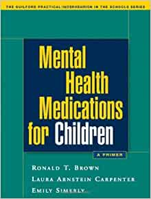 Mental Health Medications for Children by Brown PhD ABPP, Ronald T., Carpenter PhD, Laura