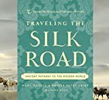 img - for Traveling the Silk Road: Ancient Pathway to the Modern World book / textbook / text book
