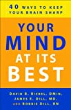 Your Mind at Its Best: 40 Ways to Keep Your Brain Sharp
