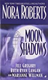 Moon Shadows (0515138312) by Roberts, Nora;Gregory, Jill; Langan, Ruth Ryan