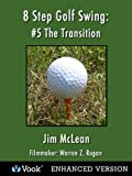 8-Step-Golf-Swing-5-The-Transition
