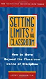 img - for Setting Limits in the Classroom: How to Move Beyond the Classroom Dance of Discipline book / textbook / text book