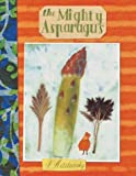 The Mighty Asparagus (New York Times Best Illustrated Books (Awards))