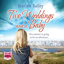 Two Weddings and a Baby (       UNABRIDGED) by Scarlett Bailey Narrated by Alex Tregear