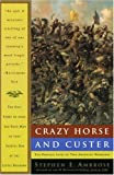 Crazy Horse and Custer: The Parallel Lives of Two American Warriors (0385479662) by Stephen E. Ambrose