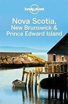 Nova Scotia, New Brunswick & Prince Edward Island (Regional Travel Guide)