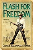 George MacDonald Fraser Flash for Freedom! (The Flashman Papers, Book 5)