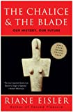 cover of The Chalice and the Blade: Our History, Our Future