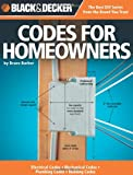 Black & Decker Codes for Homeowners: Electrical Codes, Mechanical Codes, Plumbing Codes, Building Codes