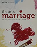 The Art of Marriage - Getting to the Heart of God's Design