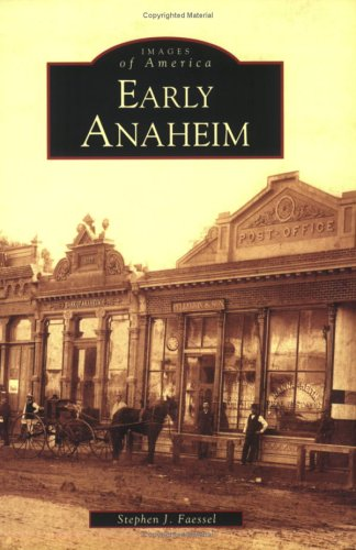 Early Anaheim   (CA)  (Images of America)