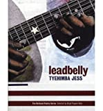 img - for [ [ [ Leadbelly[ LEADBELLY ] By Jess, Tyehimba ( Author )Oct-01-2005 Paperback book / textbook / text book
