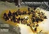 echange, troc Loïc Abrassart, Cédric Durand - Altermondialistes : Chroniques d'une révolution en marche