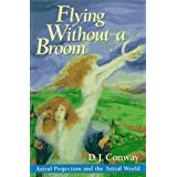 Flying without a Broomby D. J. Conway