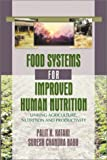 img - for Food Systems for Improved Human Nutrition: Linking Agriculture, Nutrition and Productivity book / textbook / text book