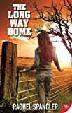 Cover of Long Way Home by Rachel Spangler 160282178X