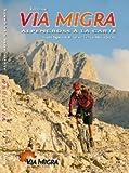 Ralf Glaser Via Migra - Alpencross à la carte: In acht Tagen von Mittenwald an den Monte Grappa