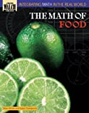 The Math of Food (Integrating Math in the Real World Series)