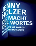Jenny Holzer. Die Macht des Wortes./ I Can´t Tell You: Xenon for Duisburg, the Power of Words