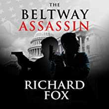 The Beltway Assassin: Eric Ritter Spy Thriller Book 4 (       UNABRIDGED) by Richard Fox Narrated by Roy Wells