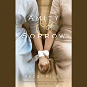 Amity & Sorrow: A Novel | [Peggy Riley]