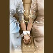 Amity & Sorrow: A Novel | [Peggy Riley]
