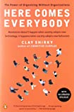 Image of Here Comes Everybody: The Power of Organizing Without Organizations