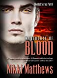 Warehouse of Blood (DIVIDED Book 1)
