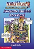 img - for Awesome Ancient Ancestors (America's Horrible Histories) by Levy, Elizabeth, Havlan, J. R. (2001) Hardcover book / textbook / text book
