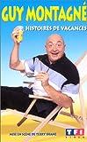 echange, troc Guy Montagné : Histoires de vacances [Inclus le CD audio du spectacle] [VHS]