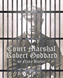 Court Martial Robert Goddard