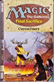 Final Sacrifice (Magic: The Gathering #4)  (No 4) (0061054208) by Emery, Clayton