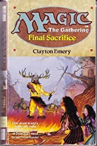 Final Sacrifice (Magic: The Gathering #4)  (No 4) by Clayton Emery and (None)