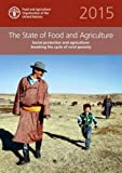 img - for State of Food and Agriculture: 2015: Social Protection and Agriculture: Breaking the Cycle of Rural Poverty book / textbook / text book