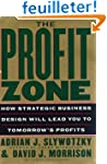 The Profit Zone: How Strategic Busine...